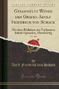 Gesammelte Werke des Grafen Adolf Friedrich von Schack, Vol. 3 of 6