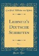 Leibnitz's Deutsche Schirften, Vol. 1 (Classic Reprint)