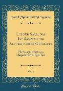 Lieder Saal, Das Ist Sammelung Altteutscher Gedichte, Vol. 1: Herausgegeben Aus Ungedrukten Quellen (Classic Reprint)