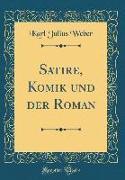 Satire, Komik und der Roman (Classic Reprint)