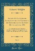 Archiv für Lateinische Lexikographie und Grammatik mit Einschluss des Älteren Mittellateins, 1886, Vol. 3