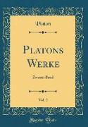 Platons Werke, Vol. 2: Zweiter Band (Classic Reprint)