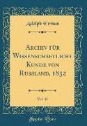 Archiv für Wissenschaftliche Kunde von Russland, 1852, Vol. 10 (Classic Reprint)