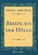 Briefe aus der Hölle (Classic Reprint)