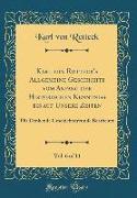 Karl von Rotteck's Allgemeine Geschichte vom Anfang der Historischen Kenntniß bis auf Unsere Zeiten, Vol. 6 of 11
