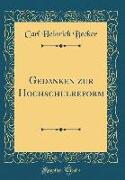 Gedanken zur Hochschulreform (Classic Reprint)