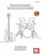 Bass and Drum Sychronicity: The Ultimate Rhythm Section Workout [With CD (Audio)]