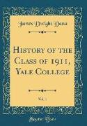 History of the Class of 1911, Yale College, Vol. 1 (Classic Reprint)