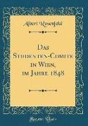 Das Studenten-Comite in Wien, im Jahre 1848 (Classic Reprint)