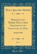 Berichte Des Freien Deutschen Hochstiftes Zu Frankfurt Am Main, Vol. 4: Jahrgang 1888 (Classic Reprint)