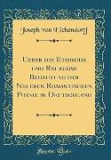 Ueber die Ethische und Religiöse Bedeutung der Neueren Romantischen Poesie in Deutschland (Classic Reprint)