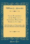 Family Biographies of the Families of Alexander, Wilkinson, Sparr and Guthrie: With Sketches and Memorials on the Life and Character of John Alexander