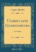 Unbewusste Gemeinheiten: Ein Vortrag (Classic Reprint)