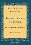 Das Sehlemmer Paradies: Ein Taschenbuch Für Lebenskünstler (Classic Reprint)