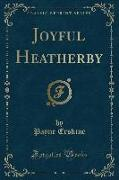 Joyful Heatherby (Classic Reprint)