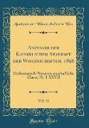 Anzeiger Der Kaiserlichen Akademie Der Wissenschaften, 1898, Vol. 35: Mathematisch-Naturwissenschaftliche Classe, Nr. I-XXVII (Classic Reprint)