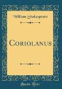 Coriolanus (Classic Reprint)