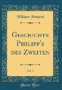 Geschichte Philipp's Des Zweiten, Vol. 3 (Classic Reprint)