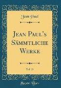Jean Paul's Sämmtliche Werke, Vol. 25 (Classic Reprint)