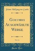 Goethes Ausgewählte Werke, Vol. 24 (Classic Reprint)