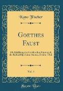 Goethes Faust, Vol. 4: Die Erklärung Des Goetheschen Faust Nach Der Reihenfolge Seiner Scenen, Zweiter Theil (Classic Reprint)