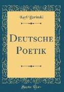 Deutsche Poetik (Classic Reprint)