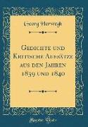 Gedichte Und Kritische Aufsätze Aus Den Jahren 1839 Und 1840 (Classic Reprint)