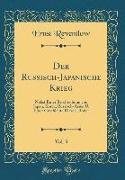 Der Russisch-Japanische Krieg, Vol. 3: Nebst Einer Beschreibung Von Japan, Korea, Russisch-Asien U. Einer Geschichte Dieser Länder (Classic Reprint)