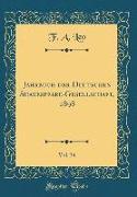 Jahrbuch Der Deutschen Shakespeare-Gesellschaft, 1898, Vol. 34 (Classic Reprint)