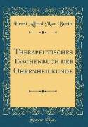 Therapeutisches Taschenbuch Der Ohrenheilkunde (Classic Reprint)