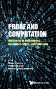 Proof and Computation: Digitization in Mathematics, Computer Science, and Philosophy