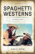 Spaghetti Westerns: A Viewer's Guide