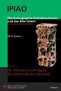 Die Ikonographie Palästinas/Israels und der Alte Orient. Eine Religionsgeschichte in Bildern