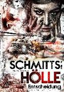 Schmitts Hölle - Entscheidung