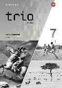 Trio GPG - Geschichte / Politik / Geographie 7. Ausgabe 2017. Lehrermaterialien. BY
