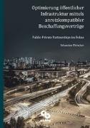 Optimierung öffentlicher Infrastruktur mittels anreizkompatibler Beschaffungsverträge