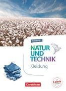 Natur und Technik - Naturwissenschaften: Neubearbeitung - Themenhefte. 5.-10. Schuljahr - Kleidung