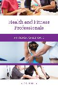 Health and Fitness Professionals: A Practical Career Guide