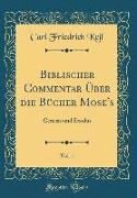 Biblischer Commentar ¿er die B¿cher Mose's, Vol. 1