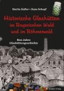 Historische Glashütten im Bayerischen Wald und im Böhmerwald