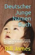 Deutscher Junge Namen Buch: Moderne, Traditionelle Und Religiöse Namen Für Die Deutschen Jungen Mit Der Bedeutung
