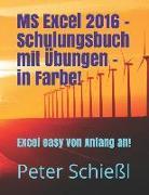 MS Excel 2016 - Schulungsbuch Mit Übungen - In Farbe!: Excel Easy Von Anfang an