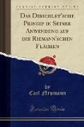 Das Dirichlet'sche Princip in Seiner Anwendung auf die Riemann'schen Flächen (Classic Reprint)