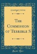 The Commission of Terrible S (Classic Reprint)
