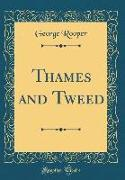 Thames and Tweed (Classic Reprint)