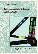 Autonomous Vehicle Groups in Urban Traffic