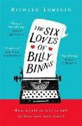 The Six Loves of Billy Binns: the deliciously warm, wise story of a man who wants to fall in love one last time
