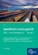 Spedition und Logistik, Lehr- und Arbeitsbuch Band 1