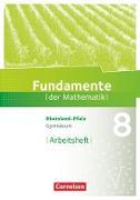 Fundamente der Mathematik - Rheinland-Pfalz. 8. Schuljahr - Arbeitsheft mit Lösungen