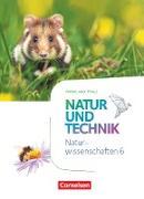 Natur und Technik - Naturwissenschaften: Neubearbeitung - Rheinland-Pfalz. 6. Schuljahr: Naturwissenschaften - Schülerbuch